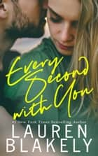 Every Second With You ebook by