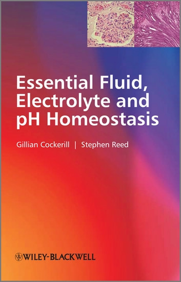 Essential Fluid, Electrolyte and pH Homeostasis ebook by Gillian Cockerill,Stephen  Reed