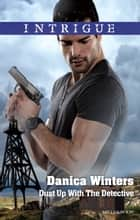 Dust Up With The Detective ebook by Danica Winters