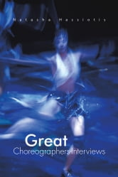 Great Choreographers-Interviews ebook by Natasha Hassiotis
