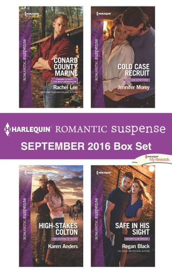 Harlequin Romantic Suspense September 2016 Box Set - Conard County Marine\High-Stakes Colton\Cold Case Recruit\Safe in His Sight ebook by Rachel Lee,Karen Anders,Jennifer Morey,Regan Black