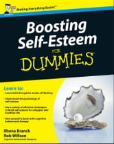Boosting Self-Esteem For Dummies ebook by Rhena Branch,Rob Willson
