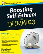 Boosting Self-Esteem For Dummies ebook by Rhena Branch, Rob Willson
