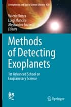 Methods of Detecting Exoplanets - 1st Advanced School on Exoplanetary Science ebook by Valerio Bozza, Luigi Mancini, Alessandro Sozzetti