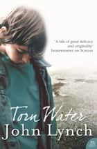 Torn Water ebook by John Lynch