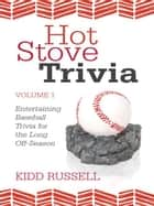 Hot Stove Trivia ebook by Kidd Russell