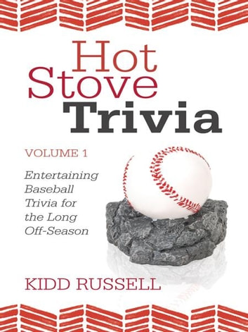 Hot Stove Trivia - Volume 1 ebook by Kidd Russell