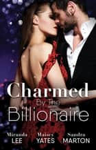 Charmed By The Billionaire - 3 Book Box Set ebook by Miranda Lee, Maisey Yates, Sandra Marton