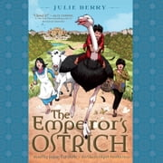 The Emperor's Ostrich audiobook by Julie Berry