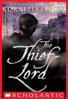 The Thief Lord ebook by Cornelia Funke,Christian Birmingham