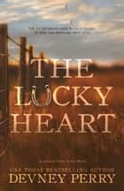 The Lucky Heart ebook by Devney Perry