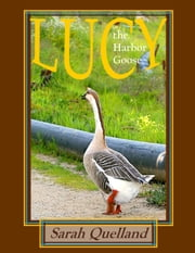 Lucy the Harbor Goose ebook by Sarah Quelland