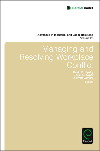 Managing and Resolving Workplace Conflict ebook by