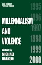 Millennialism and Violence ebook by Michael Barkun