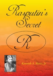 Rasputin's Secret ebook by Kenneth A. Mertz, Jr.