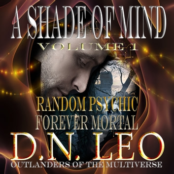 A Shade of Mind - Volume One - Episodes 1-10 audiobook by D.N. Leo