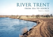 River Trent ebook by Tony A. J. Hewitt