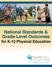 National Standards & Grade-Level Outcomes for K-12 Physical Education ebook by Steven Fleck,William Kraemer
