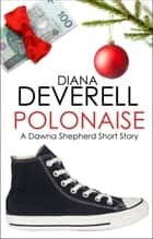 Polonaise: A Dawna Shepherd Short Story ebook by Diana Deverell