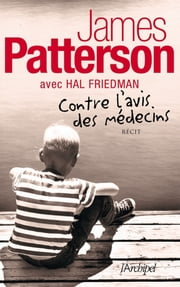 Contre l'avis des médecins ebook by James Patterson