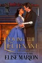 Loving the Lieutenant - Men At Arms, #1 ebook by Elise Marion