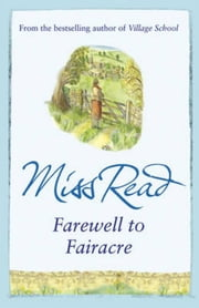 Farewell to Fairacre ebook by Miss Read
