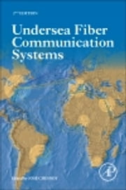 Undersea Fiber Communication Systems ebook by Jose Chesnoy