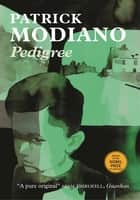 Pedigree ebook by Patrick Modiano, Mark Polizzotti, Mark Polizzotti