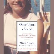 Once Upon a Secret - My Affair with President John F. Kennedy and Its Aftermath audiobook by Mimi Alford