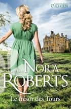 Le trésor des Tours ebook by Nora Roberts