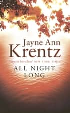 All Night Long ebook by Jayne Ann Krentz