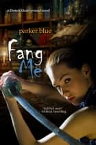 Fang Me ebook by Parker Blue