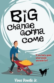 Big Change Gonna Come ebook by Vince Dowdle Jr