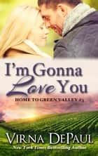 I'm Gonna Love You ebook by Virna DePaul