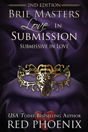 Brie Masters Love in Submission: 2nd Edition - Second Edition Brie, #3 ebook by Red Phoenix