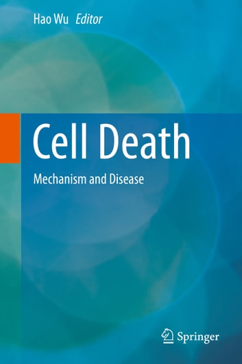 Cell Death - Mechanism and Disease ebook by