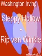 Sleppy Hollow - Rip van Winkle ebook by Washington Irving