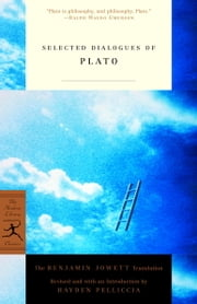Selected Dialogues of Plato - The Benjamin Jowett Translation ebook by Plato