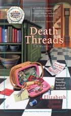Death Threads ebook by Elizabeth Lynn Casey