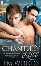 Chantilly Lace ebook by Em Woods