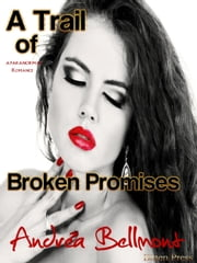 A Trail of Broken Promsies ebook by Andrea Bellmont