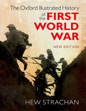 The Oxford Illustrated History of the First World War - New Edition ebook by
