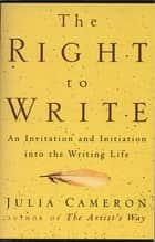 The artists way workbook ebook by julia cameron 9781440684944 the right to write an invitation and initiation into the writing life ebook by julia fandeluxe Choice Image
