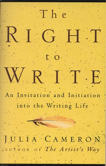 The Right to Write - An Invitation and Initiation into the Writing Life ebook by Julia Cameron