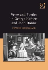 Verse and Poetics in George Herbert and John Donne ebook by Dr Frances Cruickshank