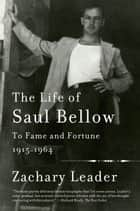 The Life of Saul Bellow ebook by Zachary Leader