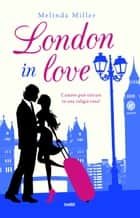 London in love ebook by Melinda Miller