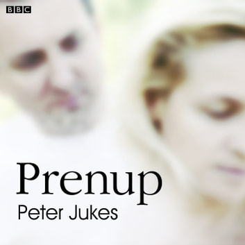 Prenup - A BBC Radio 4 dramatisation audiobook by Peter Jukes