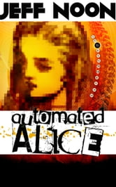 Automated Alice ebook by Jeff Noon