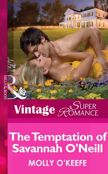The Temptation of Savannah O'Neill (Mills & Boon Vintage Superromance) (The Notorious O'Neills, Book 1) ebook by Molly O'Keefe